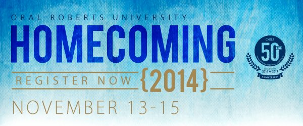 ORU Homecoming 2014 - November 13-15, 2014